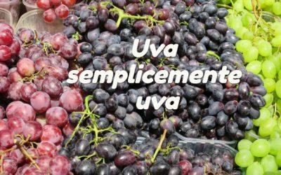 Uva Semplicemente uva.
